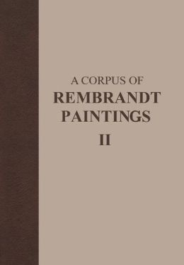 A Corpus of Rembrandt Paintings: Volume II: 1631-1634
