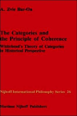 The Categories and the Principle of Coherence: Whitehead's Theory of Categories in Historical Perspective