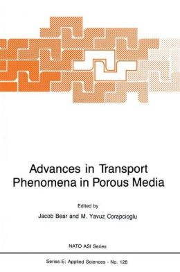 Advances in Transport Phenomena in Porous Media