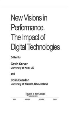 New Visions in Performance: The Impact of Digital Technologies