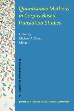 Quantitative Methods in Corpus-Based Translation Studies: A practical guide to descriptive translation research