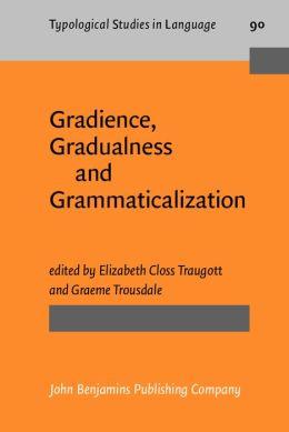 Gradience, Gradualness and Grammaticalization