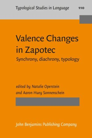 Valence Changes in Zapotec: Synchrony, diachrony, typology