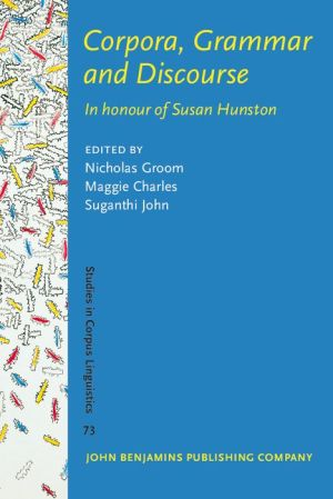 Corpora, Grammar, Text and Discourse: In honour of Susan Hunston