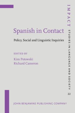 Spanish in Contact: Policy, Social and Linguistic Inquiries