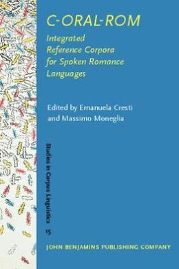 C-ORAL-ROM: Integrated Reference Corpora for Spoken Romance Languages