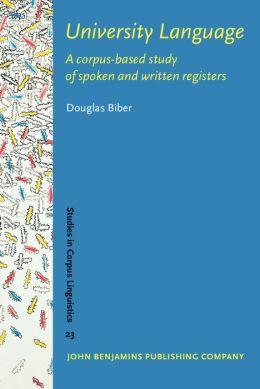 University Language: A corpus-based study of spoken and written registers