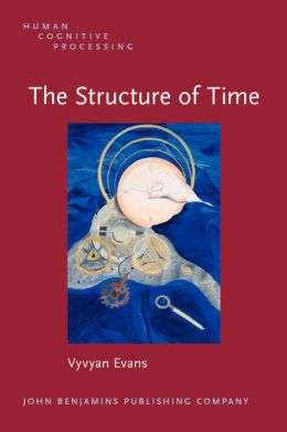 The Structure of Time: Language, meaning and temporal cognition