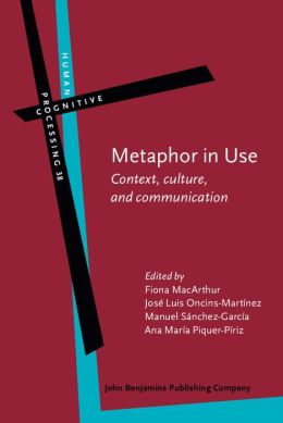Metaphor in Use: Context, culture, and communication