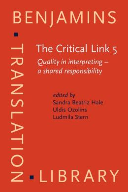 The Critical Link 5: Quality in interpreting - a shared responsibility