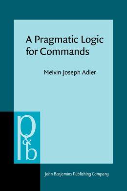 A Pragmatic Logic for Commands