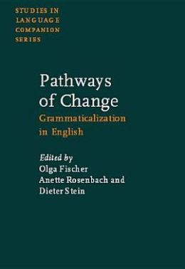 Pathways of Change: Grammaticalization in English