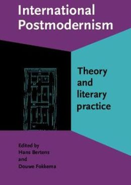 International Postmodernism: Theory and literary practice