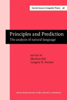 Principles and Prediction: The analysis of natural language. Papers in honor of Gerald Sanders