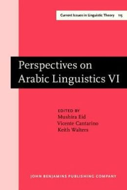Perspectives on Arabic Linguistics: Papers from the Annual Symposium on Arabic Linguistics. Volume VI: Columbus, Ohio 1992