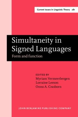 Simultaneity in Signed Languages: Form and function