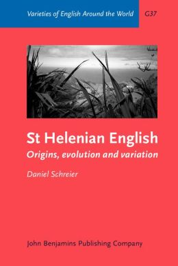 St Helenian English: Origins, evolution and variation