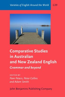 Comparative Studies in Australian and New Zealand English: Grammar and beyond