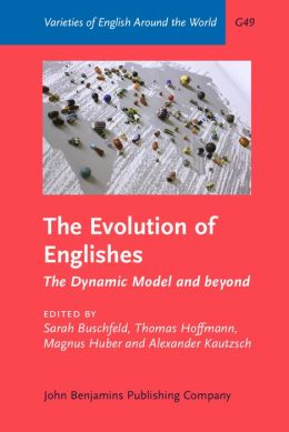The Evolution of Englishes: The Dynamic Model and beyond