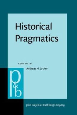 Historical Pragmatics: Pragmatic Developments in the History of English