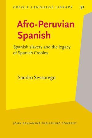 Afro-Peruvian Spanish: Spanish slavery and the legacy of Spanish Creoles