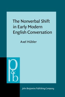 The Nonverbal Shift in Early Modern English Conversation