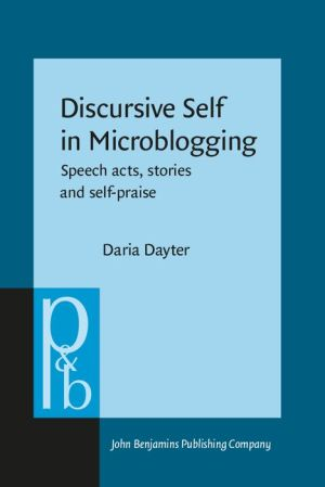 Discursive Self in Microblogging: Speech acts, stories and self-praise
