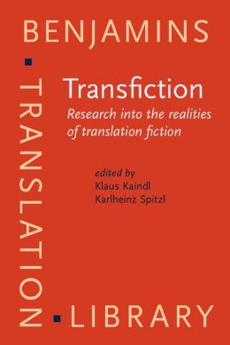 Transfiction: Research into the realities of translation fiction