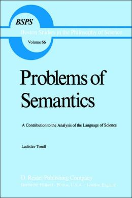 Problems of Semantics: A Contribution to the Analysis of the Language Science