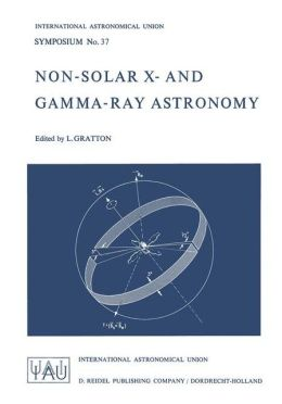 Non-Solar X- And Gamma-Ray Astronomy: Symposium, No. 37, Held In Rome, Italy, May 8-18, 1969