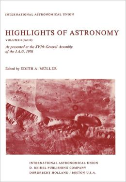 Highlights of Astronomy: Part II As Presented at the XVIth General Assembly 1976