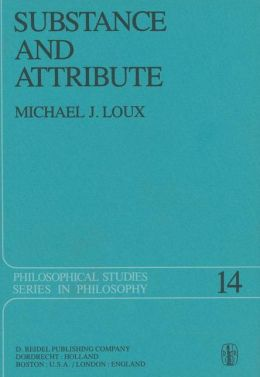 Substance and Attribute: A Study in Ontology