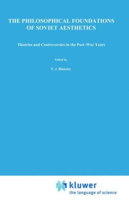 The Philosophical Foundations of Soviet Aesthetics: Theories and Controversies in the Post-War Years