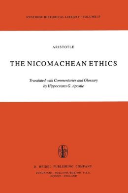The Nicomachean Ethics: Translation with Commentaries and Glossary