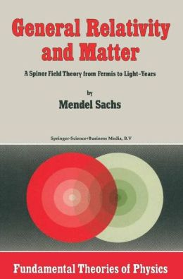 General Relativity and Matter: A Spinor Field Theory from Fermis to Light-Years