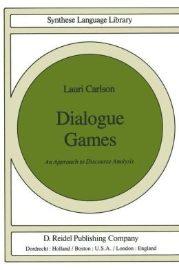 Dialogue Games: An Approach to Discourse Analysis