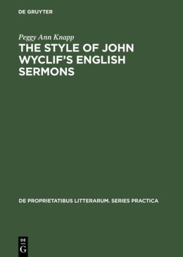 The Style of John Wyclif's English Sermons