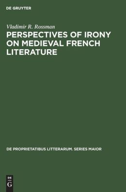 Perspectives of Irony in Medieval French Literature