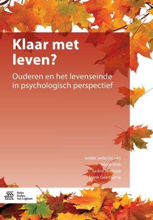 Klaar met leven?: Ouderen en het levenseinde in psychologisch perspectief