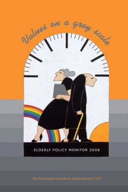 Values on a Grey Scale: Elderly Policy Monitor 2008