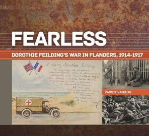 Fearless: Dorothie Feilding's War, 1914-1917