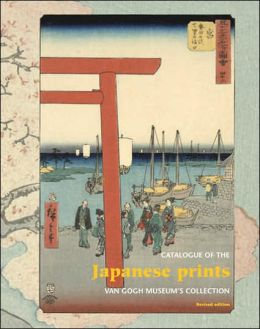 Japanese Prints: Catalogue of the Van Gogh Museum Collection
