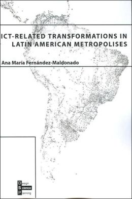 ICT-Related Transformations in Latin American Metropolises