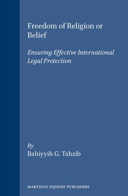 Freedom of Religion or Belief: Ensuring Effective International Legal Protection