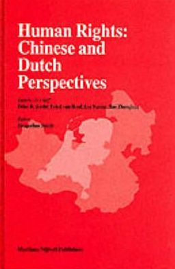 Human Rights: Chinese and Dutch Perspectives