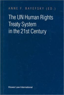 Enforcing International Human Rights Law: The Un Treaty System in the 21st Century