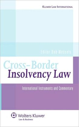 Cross Border Insolvency Law: International Instruments Commentary