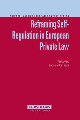 Reframing Self-Regulation In European Private Law