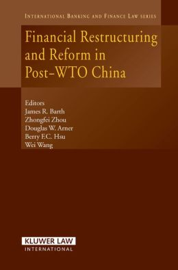 Financial Restructuring and Reform in Post-WTO China
