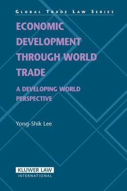 Economic Development Through World Trade: Developing World Perspective